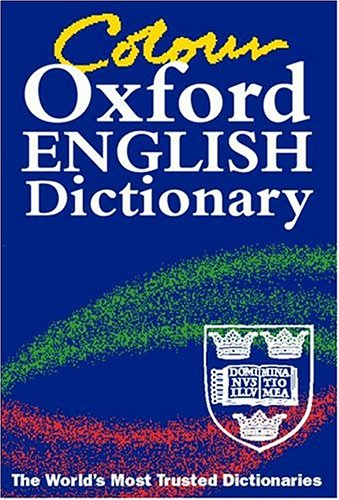 The Colour Oxford English Dictionary By Edited by Angus Stevenson