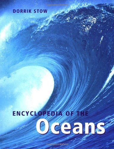 Encyclopedia of the Oceans By Dorrick Stow