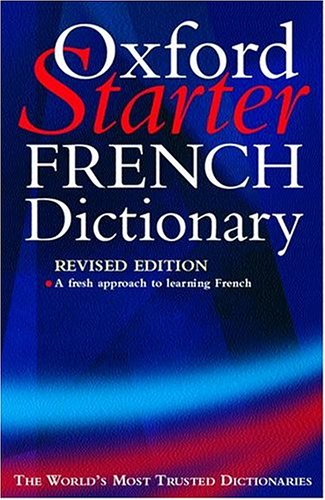 The Oxford Starter French Dictionary By Edited by Marie-Helene Correard