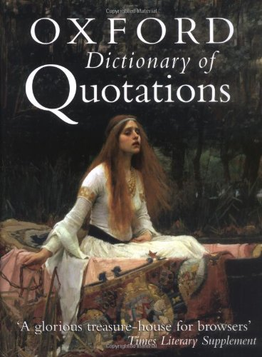 The Oxford Dictionary of Quotations By Edited by Elizabeth Knowles