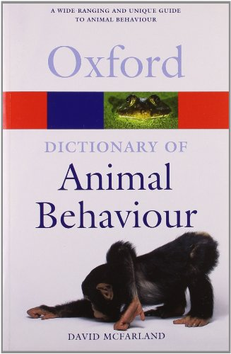 A Dictionary of Animal Behaviour (Oxford Quick Reference) By David McFarland