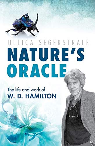 Nature's Oracle By Ullica Segerstrale (Professor of Sociology at the Illinois Institute of Technology (IIT) in Chicago and director of its Camras Scholars Program.)