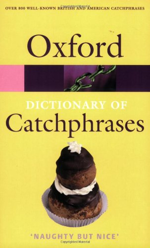 The Oxford Dictionary of Catchphrases By Other Anna Farkas