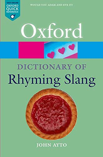 The Oxford Dictionary of Rhyming Slang By John Ayto