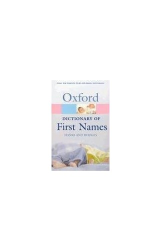 A Dictionary of First Names (Oxford Paperback Reference) By Patrick Hanks