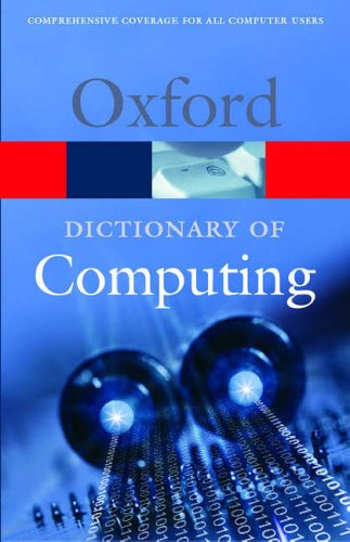 A Dictionary of Computing (Oxford Paperback Reference) By John Daintith