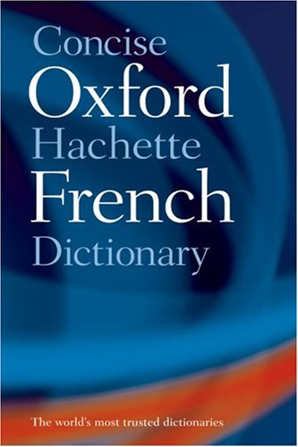 Concise Oxford-Hachette French Dictionary By Edited by Marie-Helene Correard