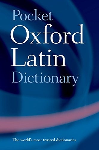 Pocket Oxford Latin Dictionary Edited by James Morwood