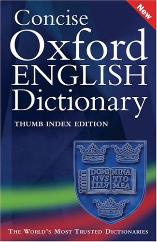 Concise Oxford English Dictionary By Edited by Catherine Soanes