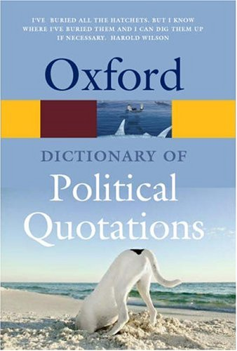 The Oxford Dictionary of Political Quotations By Anthony Jay