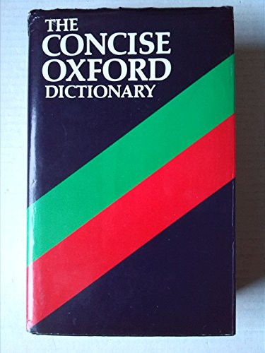 Concise Oxford Dictionary of Current English Edited by H. W. Fowler