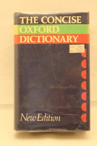 Concise Oxford Dictionary of Current English By Edited by H. W. Fowler