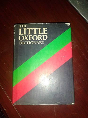 Little Oxford Dictionary of Current English By Edited by George Ostler