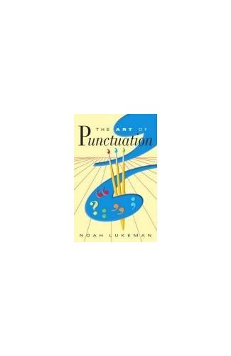 The Art of Punctuation By Noah Lukeman