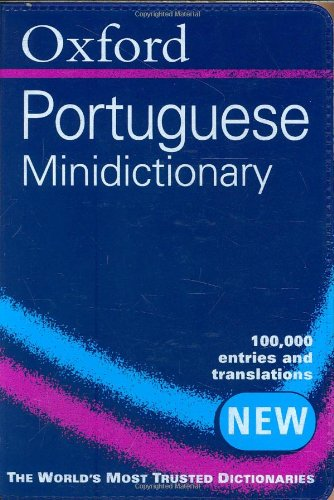 Oxford Portuguese Minidictionary Created by Oxford University Press