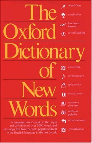 The Oxford Dictionary of New Words By Sara Tulloch