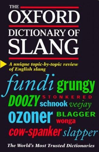 Oxford Dictionary of Slang Edited by John Ayto