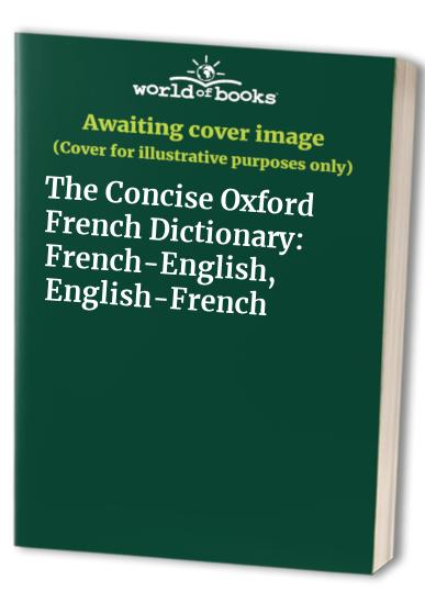 The Concise Oxford French Dictionary By H. Ferrar