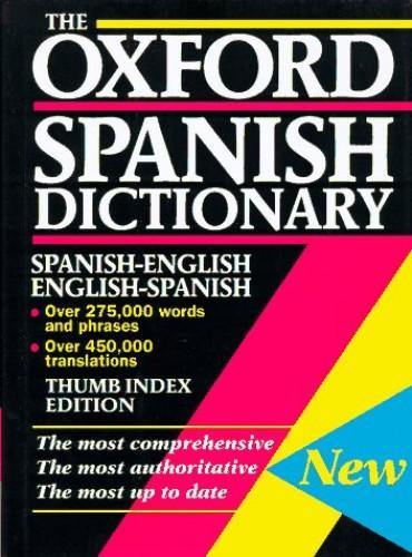 The Oxford Spanish Dictionary By Edited by Beatriz Galimberti Jarman