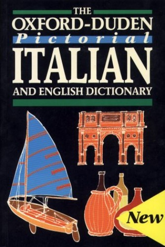 The Oxford-Duden Pictorial Italian and English Dictionary By Oxford University Press