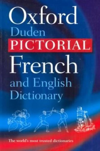 The Oxford-Duden Pictorial French and English Dictionary By Edited by Oxford University Press