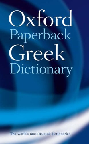 The Oxford Paperback Greek Dictionary By Edited by Niki Watts