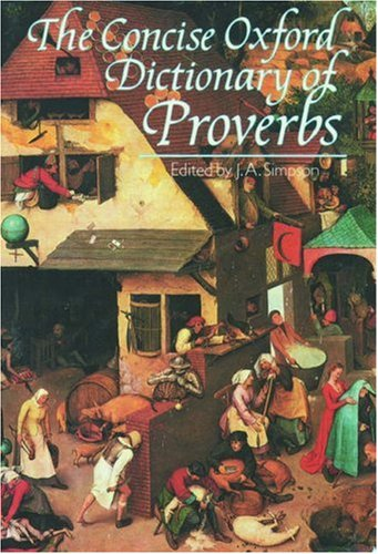 The Concise Oxford Dictionary of Proverbs By John Simpson
