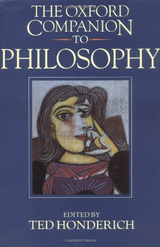 The Oxford Companion to Philosophy by Ted Honderich