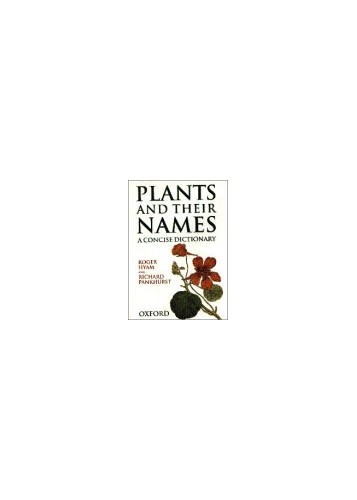 Plants and Their Names: A Concise Dictionary By R. Hyam
