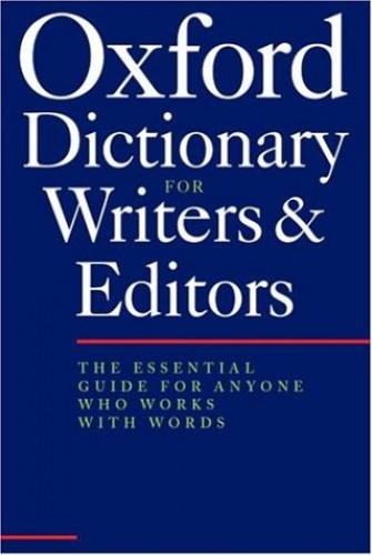 The Oxford Dictionary for Writers and Editors By Revised by Robert Ritter