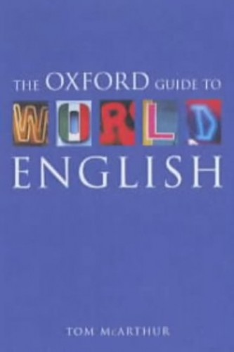 Oxford Guide to World English By Tom McArthur