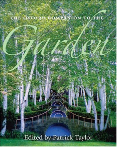 The Oxford Companion to the Garden By Edited by Patrick Taylor