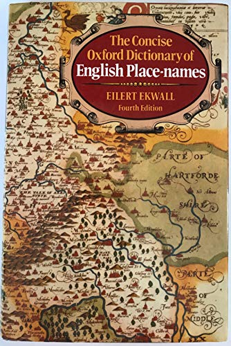 The Concise Oxford Dictionary of English Place Names By Eilert Ekwall