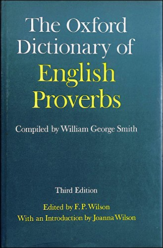 The Oxford Dictionary of English Proverbs By F. P. Wilson