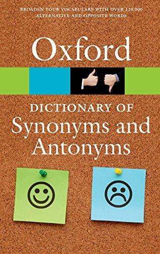 The Oxford Dictionary of Synonyms and Antonyms 3/e (Oxford Quick Reference) By Oxford Dictionaries