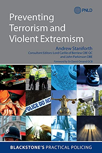 Preventing Terrorism and Violent Extremism By Andrew Staniforth (Senior Research Fellow and Associate Lecturer, Senior Research Fellow and Associate Lecturer, Centre of Excellence in Terrorism, Resilience, Intelligence and Organised Crime Research (CENTRIC))
