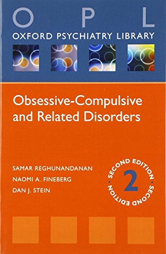 Obsessive-Compulsive and Related Disorders By Samar Reghunandanan (Department of Psychiatry, North Essex Partnership University NHS Foundation Trust, Essex and Highly Specialized Obsessive Compulsive and Related Disorders Service, Hertfordshire Partnership NHS University Foundation Trust, Hertfordshire, UK.)