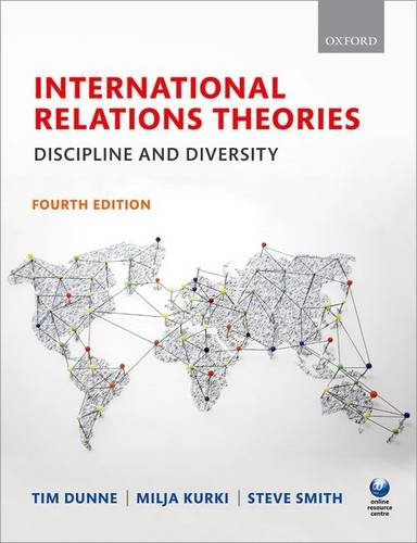 International Relations Theories: Discipline and Diversity Edited by Tim Dunne (Executive Dean, The University of Queensland)