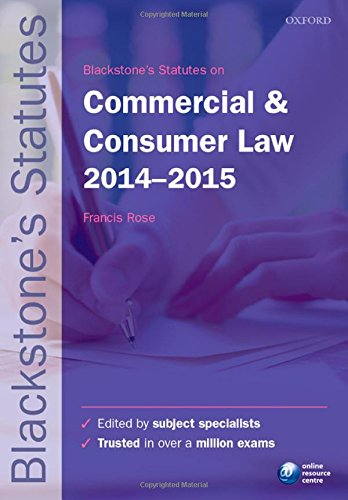 Blackstone's Statutes on Commercial & Consumer Law 2014-2015 by Francis Rose