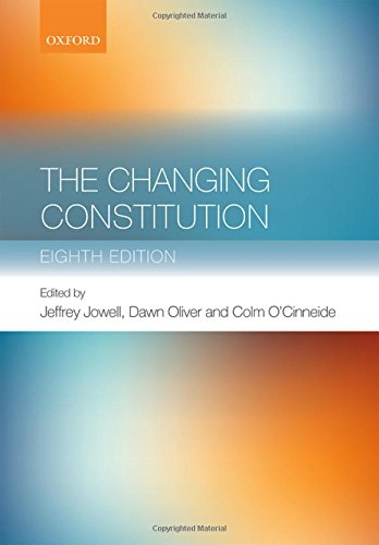 The Changing Constitution By Edited by Sir Jeffrey Jowell, QC