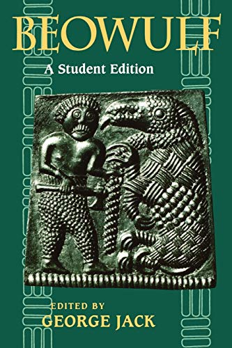 Beowulf: A Student Edition Edited by George Jack (Lecturer in English, University of St Andrews)