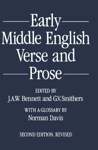 Early Middle English Verse and Prose. 1155-1300 By J. A. W. Bennett
