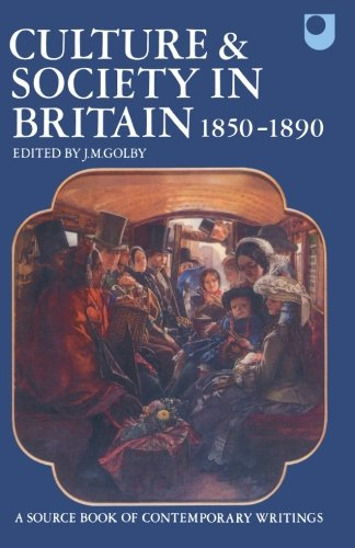 Culture and Society in Britain 1850-1890 By Edited by J. M. Golby