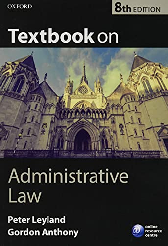 Textbook on Administrative Law 8/e By Peter Leyland (Professor of Law, SOAS, University of London)