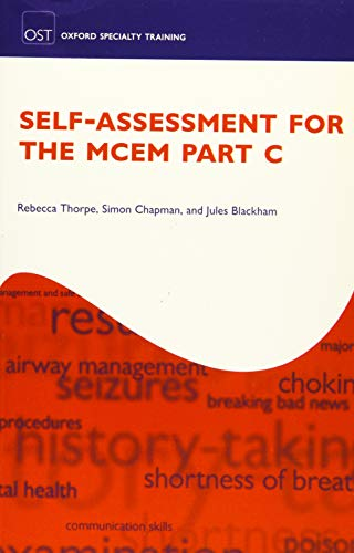 Self-assessment for the MCEM Part C By Rebecca U. Thorpe