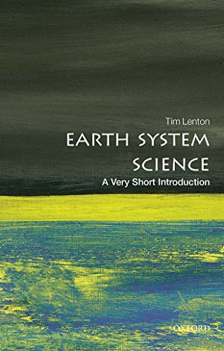 Earth System Science: A Very Short Introduction (Very Short Introductions) By Tim Lenton
