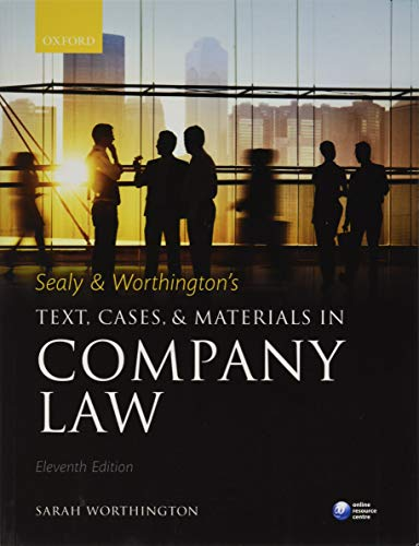 Sealy & Worthington's Text, Cases, and Materials in Company Law by Sarah Worthington (Downing Professor of the Laws of England, University of Cambridge)