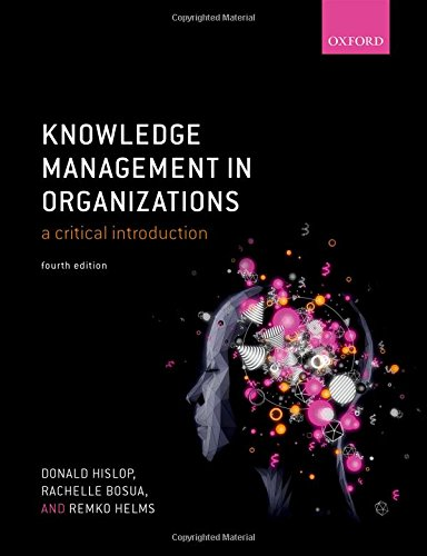 Knowledge Management in Organizations By Donald Hislop (Loughborough University)