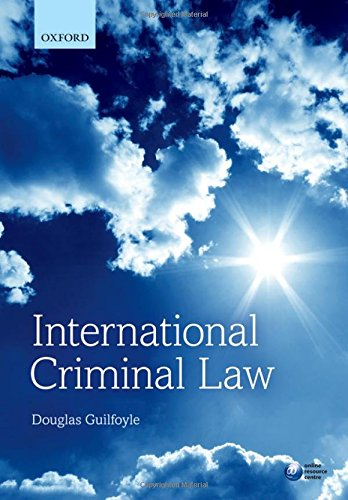 International Criminal Law By Douglas Guilfoyle (Associate Professor of Law, Associate Professor of Law, Monash University)