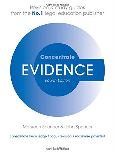Evidence Concentrate Law Revision and Study Guide 4/e By Maureen Spencer (Principal Lecturer in Law, Middlesex University)
